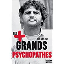 Les plus grands psychopathes: Une histoire des crimes les plus célèbres (ARTICLES SANS C) (French Edition)