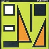 True Colours by Split Enz (2007-02-12)