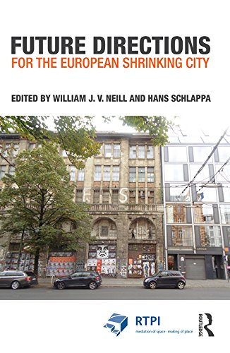 (Future Directions for the European Shrinking City (RTPI Library Series))