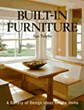 Built-in Furniture: A Gallery of Ideas for the Home (Idea Book) by Jim Tolpin (1-May-1997) Hardcover