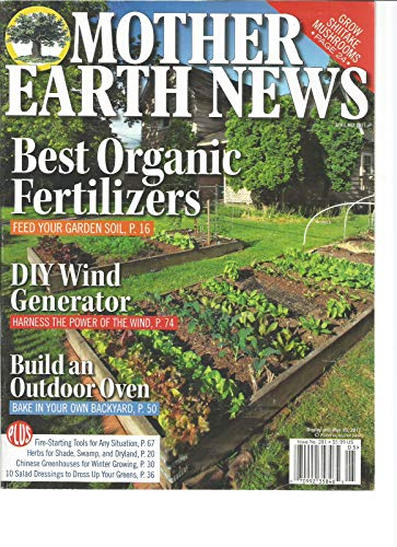 MOTHER EARTH NEWS MAGAZINE APRIL/MAY 2017.BEST ORGANIC FERTILIZERS