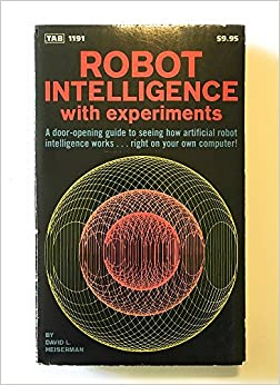 Robot Intelligence ... With Experiments