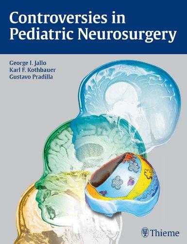 Controversies in Pediatric Neurosurgery (1st 2011) [Jallo, Kothbauer & Pradilla]