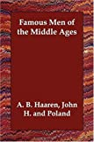Famous Men of the Middle Ages, John H. and Poland Haaren, 1406836419