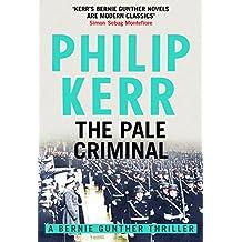 The Pale Criminal: Bernie Gunther Thriller 2