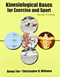 Kinesiological Bases for Exercise and Sport, Too, Danny and Williams, Christopher, 0757587496