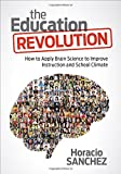 img - for The Education Revolution: How to Apply Brain Science to Improve Instruction and School Climate book / textbook / text book