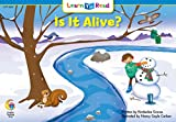 Is It Alive? (Learn to Read Science Series; Life Science)