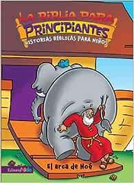 El Arca De Noe (Biblia Para Principiantes S.): Amazon.es