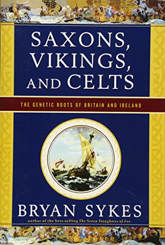 Saxons, Vikings, and Celts The Genetic Roots of Britain and Ireland [Sykes, Bryan] (Tapa Dura)