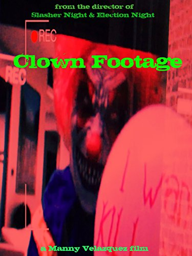 Clown Footage [Unrated Version]]()