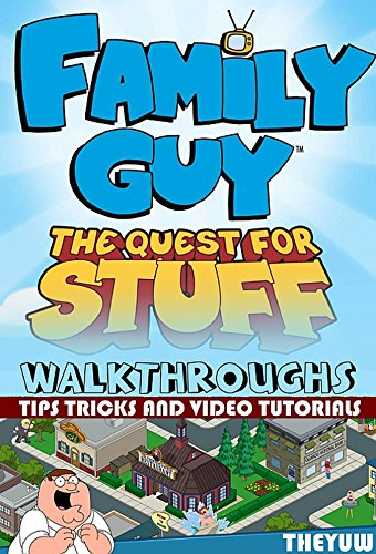 Family Guy - The Quest for Stuff: Walkthroughs - Tips, Tricks & Video Tutorials (Family Guy The Quest For Stuff Tips)