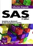 SAS 3e édition - Introduction au décisionnel : du data management au reporting