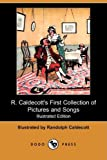 R Caldecott's First Collection of Pictures and Songs, , 1409930319