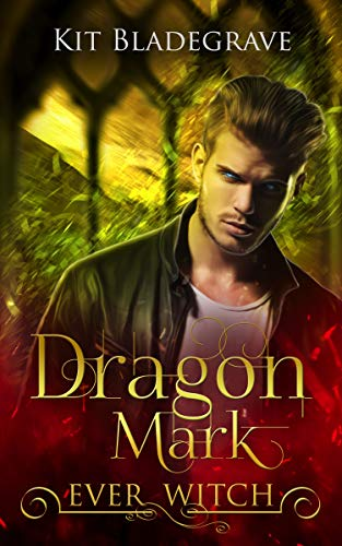 Dragon Witch - Dragon Mark (Ever Witch Book 3)