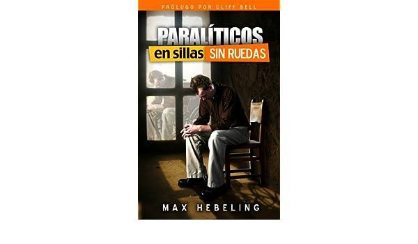Paralíticos en Sillas SIN Ruedas (Spanish Edition) - Kindle edition ...