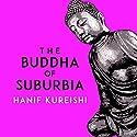 The Buddha of Suburbia Hörbuch von Hanif Kureishi Gesprochen von: Christopher Simpson