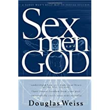 Sex, God And Men: A godly man's road map to sexual success