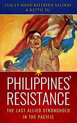 Philippines' Resistance: The Last Allied Stronghold in the Pacific (World War 2 In Asia And The Pacific)