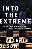 "Valerie Olson, ""Into the Extreme: U.S. Environmental Systems and Politics Beyond Earth"" (U Minnesota Press, 2019)"