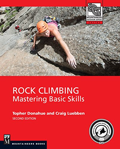 Rock Climbing, 2nd Edition: Mastering Basic Skills (Mountaineers Outdoor Experts)