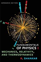 Fundamentals of Physics I: Mechanics, Relativity, and Thermodynamics, Expanded Edition (Open Yale Courses)