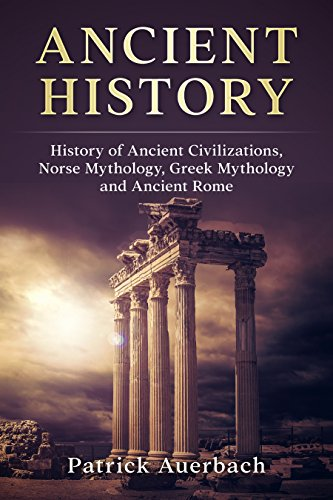 #freebooks – Ancient History: History of Ancient Civilisations. Norse Mythology, Greek Mythology, and Ancient Rome by Patrick Auerbach