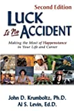 Luck Is No Accident, John D. Krumboltz and Al S. Levin, 188623003X