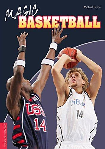 Magic Basketball Gebundenes Buch – 14. Oktober 2005 Michael Rappe Verlag Die Werkstatt GmbH 3895334979 Ballsport