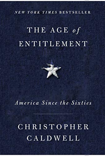 : The Age of Entitlement: America Since the Sixties