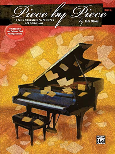 Piece by Piece, Bk A: 11 Early Elementary Piano Solos with Optional Accompaniments