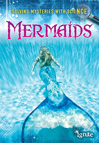 Mermaids (Solving Mysteries With Science) -
