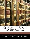 Q Horatii Flacci Opera Omni, Horace and Johann Christian Jahn, 1145363520
