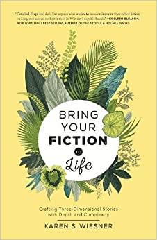 Book Bring Your Fiction to Life: Crafting Three-Dimensional Stories with Depth and Complexity
