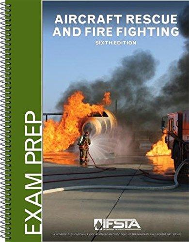 Aircraft Rescue And Fire Fighting, 6/e Exam Prep.