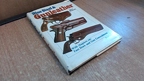 Price comparison product image Blue Steel & Gunleather: A Practical Guide to Holsters