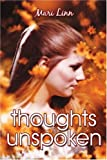 Thoughts Unspoken, Mari Linn, 1424199670
