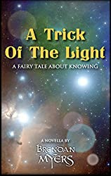A Trick Of The Light: A Fairy Tale About Knowing