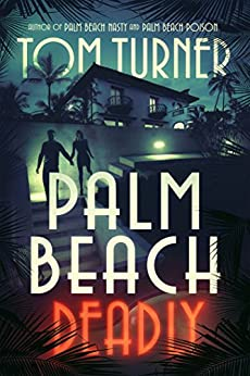 Palm Beach Deadly (Charlie Crawford Mystery Book 3) by [Turner, Tom]