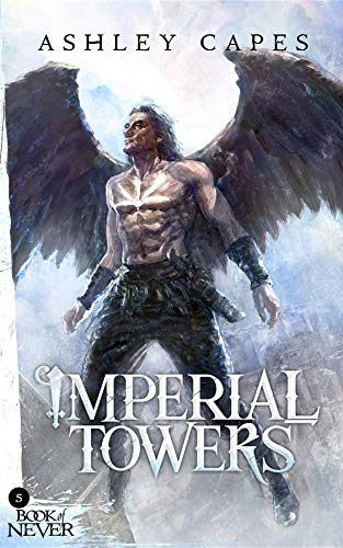 (Imperial Towers: (An Epic Fantasy Novel) (Book of Never)