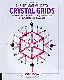 the ultimate guide to crystal grids transform your life using the