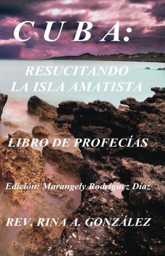 CUBA: Resucitando La Isla Amatista: Libro de Profecías (Spanish Edition) ebook