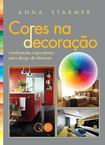 Cores na Decoração. Combinações Inspiradoras Para Design de Interiores