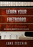 Learn Your Fretboard: The Essential Memorization Guide for Guitar (Book + Online Bonus Material)