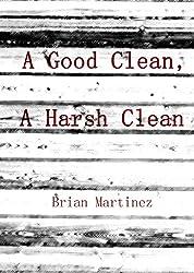 A Good Clean, A Harsh Clean