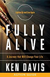 Fully Alive Action Guide: A Journey That Will Change Your Life (English Edition)