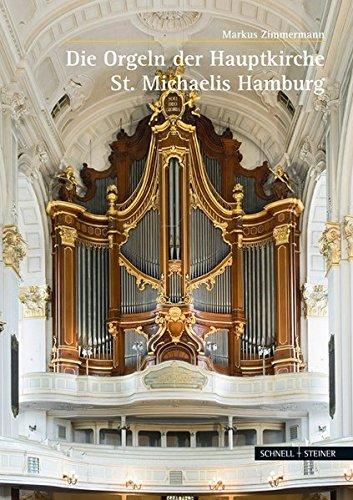 Musik im Michel: Die Orgeln der Hauptkirche St. Michaelis zu Hamburg