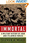 Immortal: A Military History Of Iran...