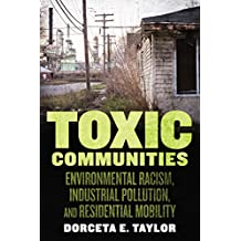 Toxic Communities: Environmental Racism, Industrial Pollution, and Residential Mobility