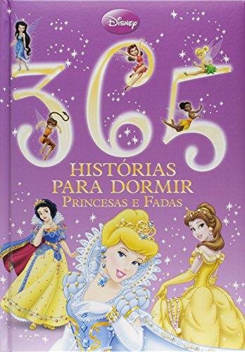 Disney. 365 Histórias Para Dormir. Princesas e Fadas (Capa Almofadada)